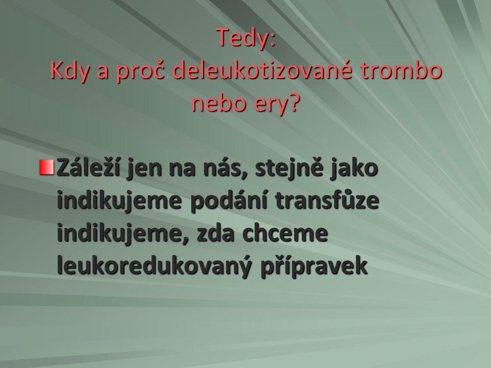 Tedy: Kdy a proč deleukotizované trombo nebo ery