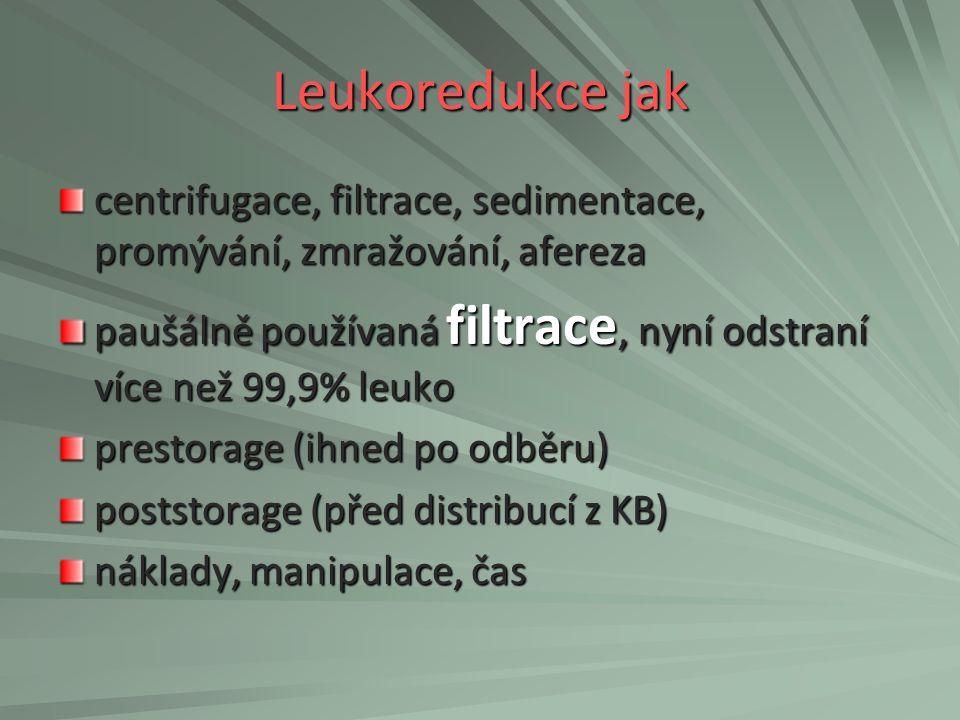 Leukoredukce jak centrifugace, filtrace, sedimentace, promývání, zmražování, afereza.