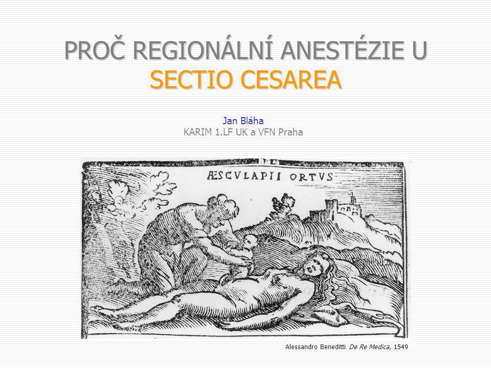PROČ REGIONÁLNÍ ANESTÉZIE U SECTIO CESAREA