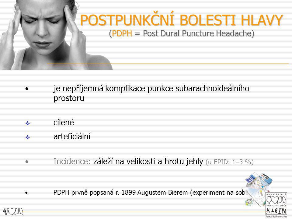 POSTPUNKČNÍ BOLESTI HLAVY (PDPH = Post Dural Puncture Headache)