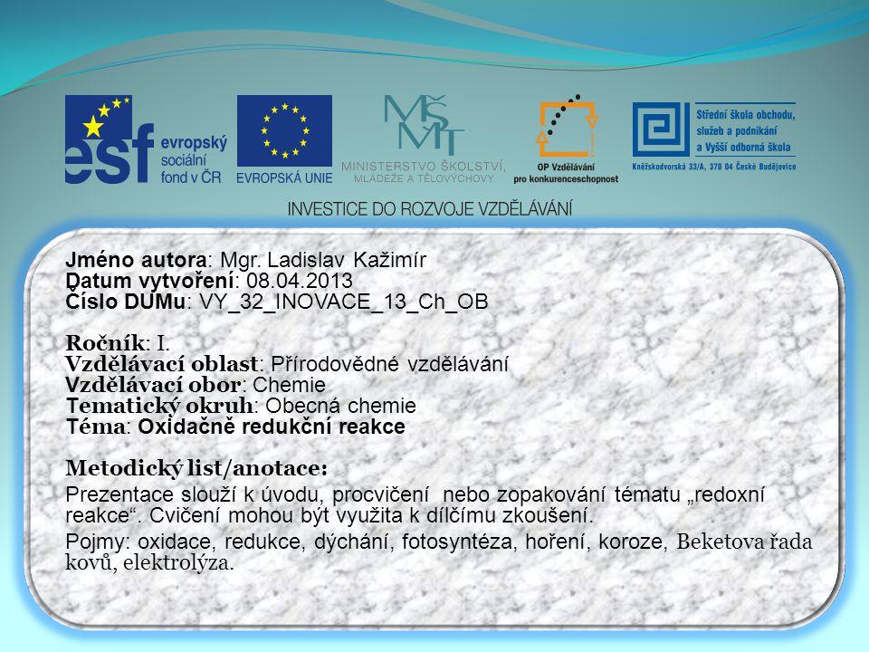 Jméno autora: Mgr. Ladislav Kažimír Datum vytvoření: 08.04.2013