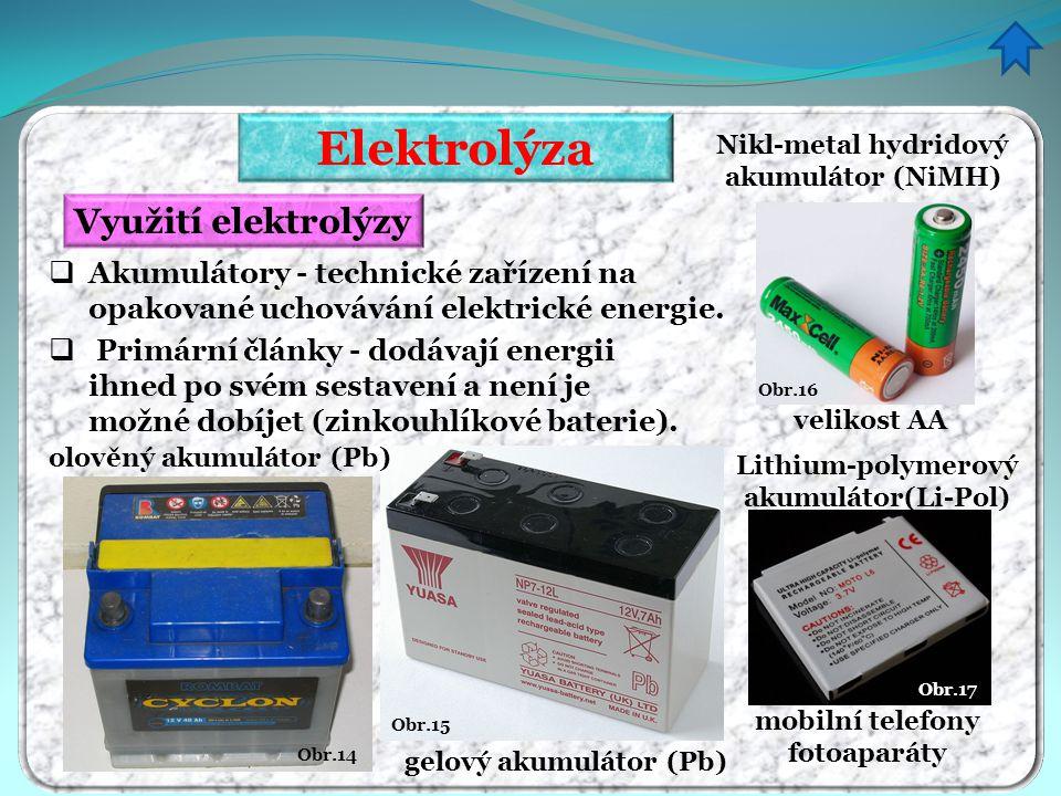 Elektrolýza Využití elektrolýzy
