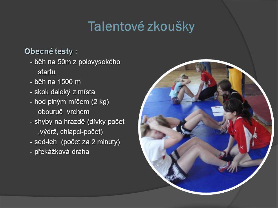 Talentové zkoušky Obecné testy : - běh na 50m z polovysokého startu