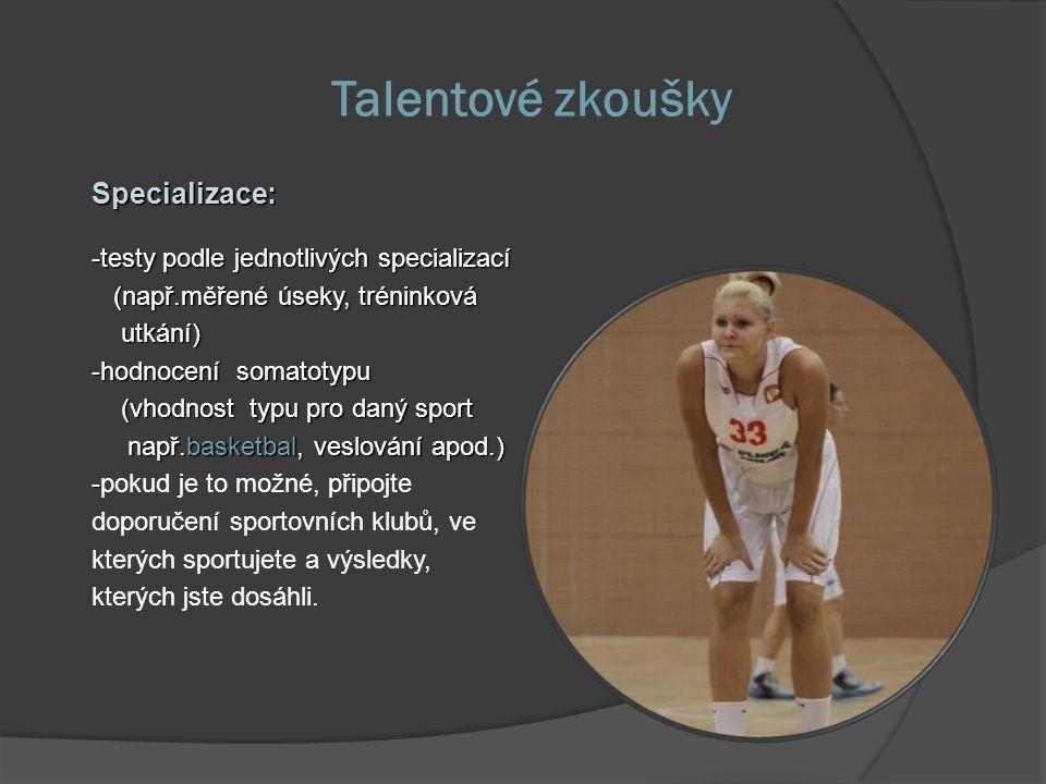 Talentové zkoušky Specializace: -testy podle jednotlivých specializací