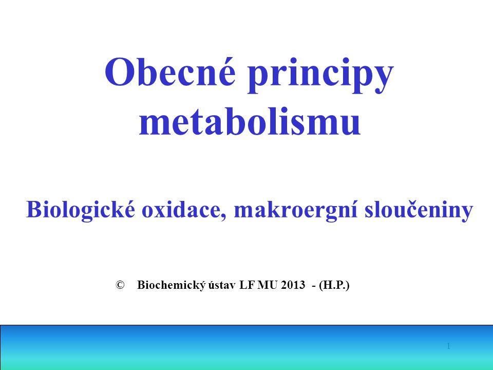 Obecné principy metabolismu Biologické oxidace, makroergní sloučeniny