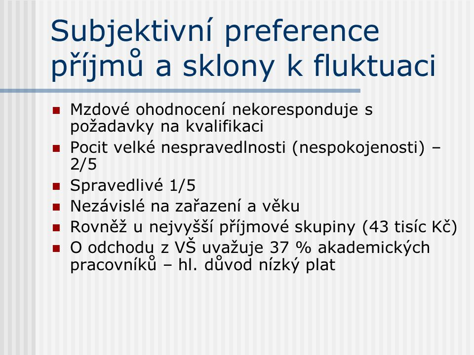 Subjektivní preference příjmů a sklony k fluktuaci