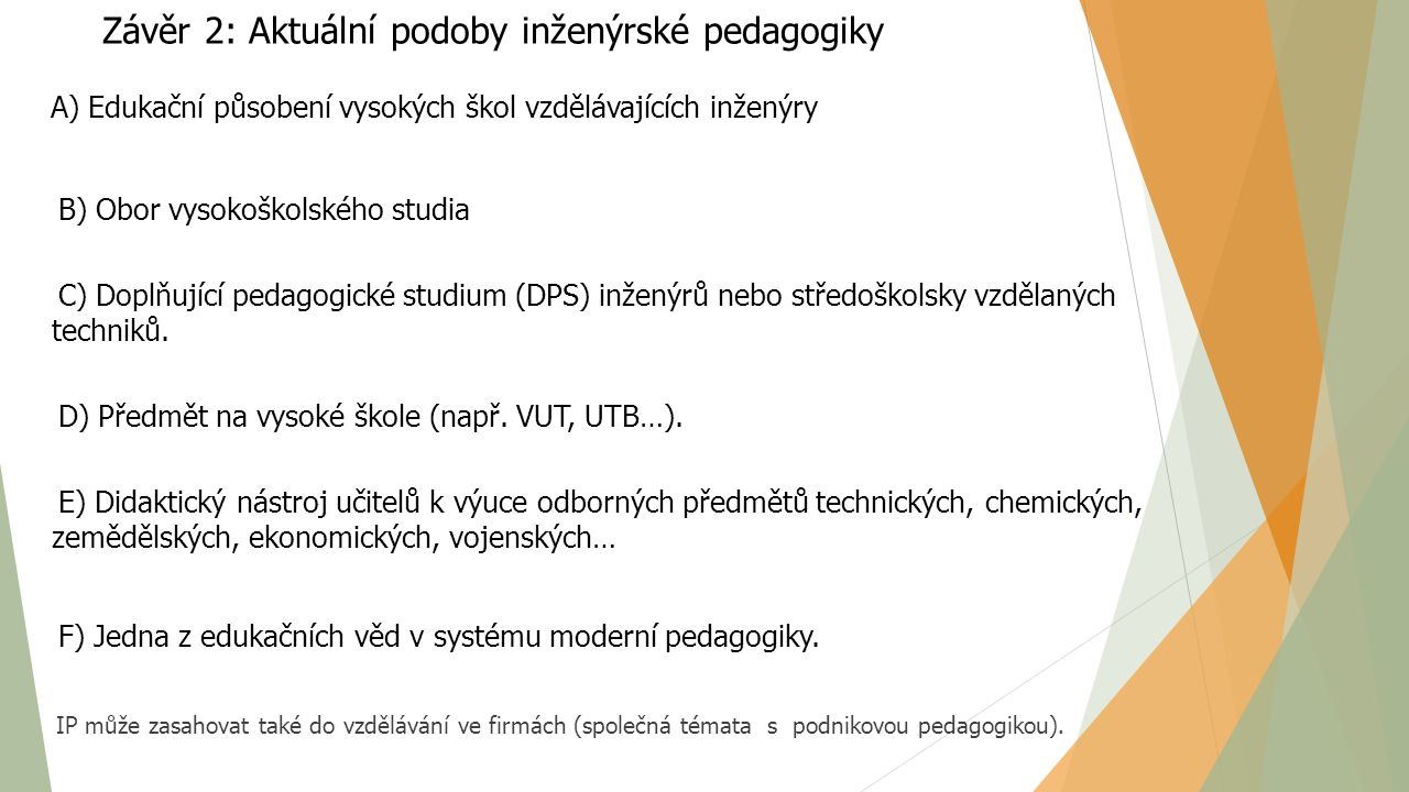 Závěr 2: Aktuální podoby inženýrské pedagogiky