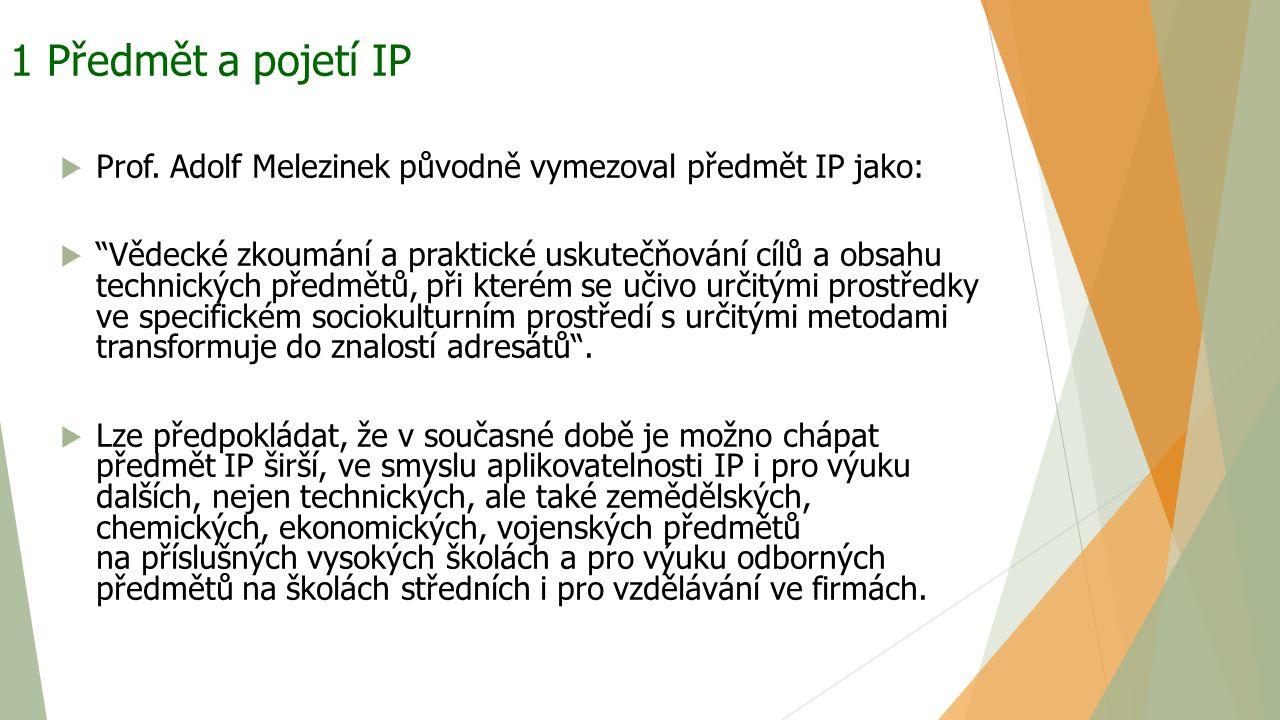 1 Předmět a pojetí IP Prof. Adolf Melezinek původně vymezoval předmět IP jako: