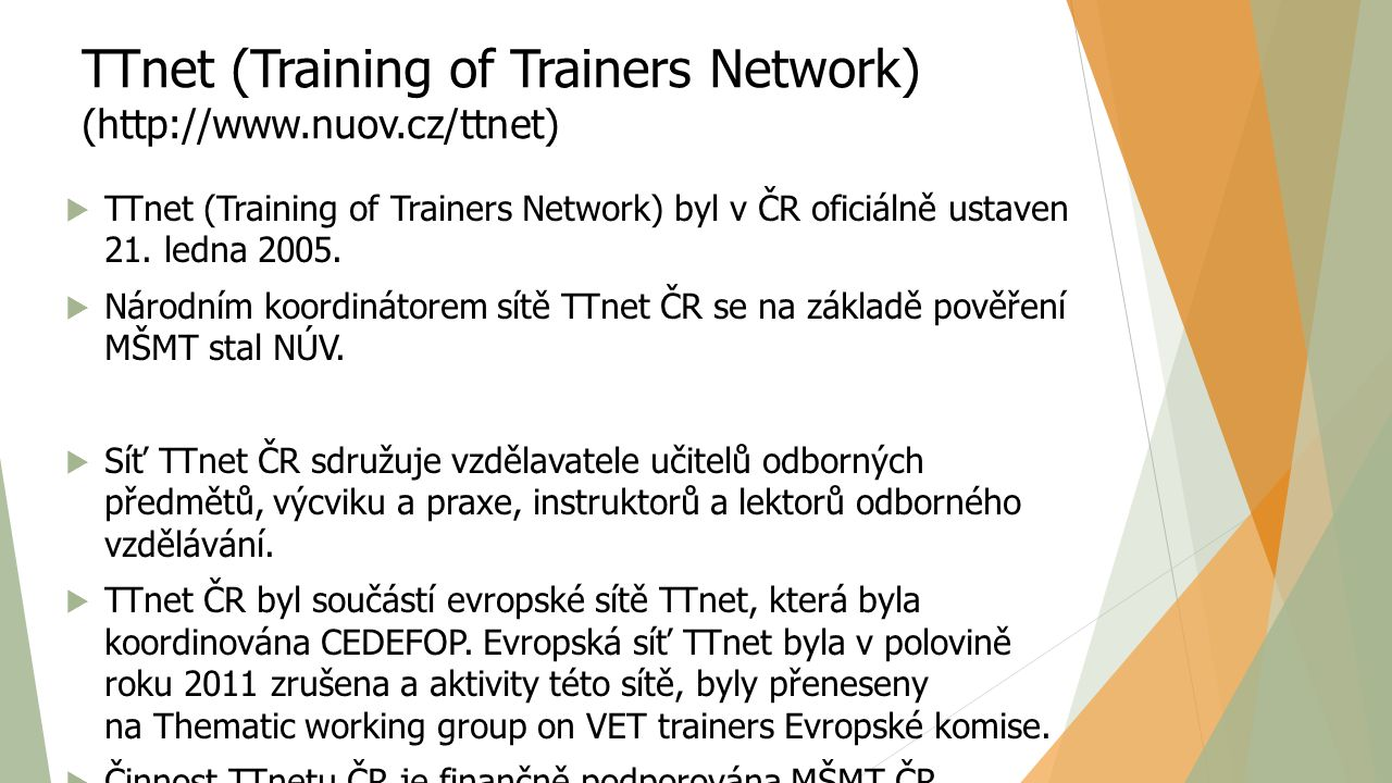 TTnet (Training of Trainers Network) (http://www.nuov.cz/ttnet)