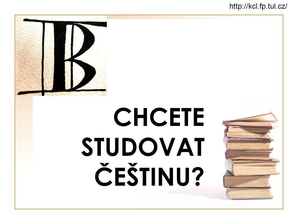 CHCETE STUDOVAT ČEŠTINU