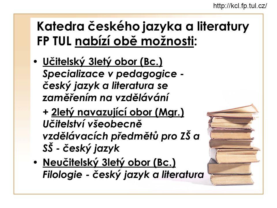 Katedra českého jazyka a literatury FP TUL nabízí obě možnosti: