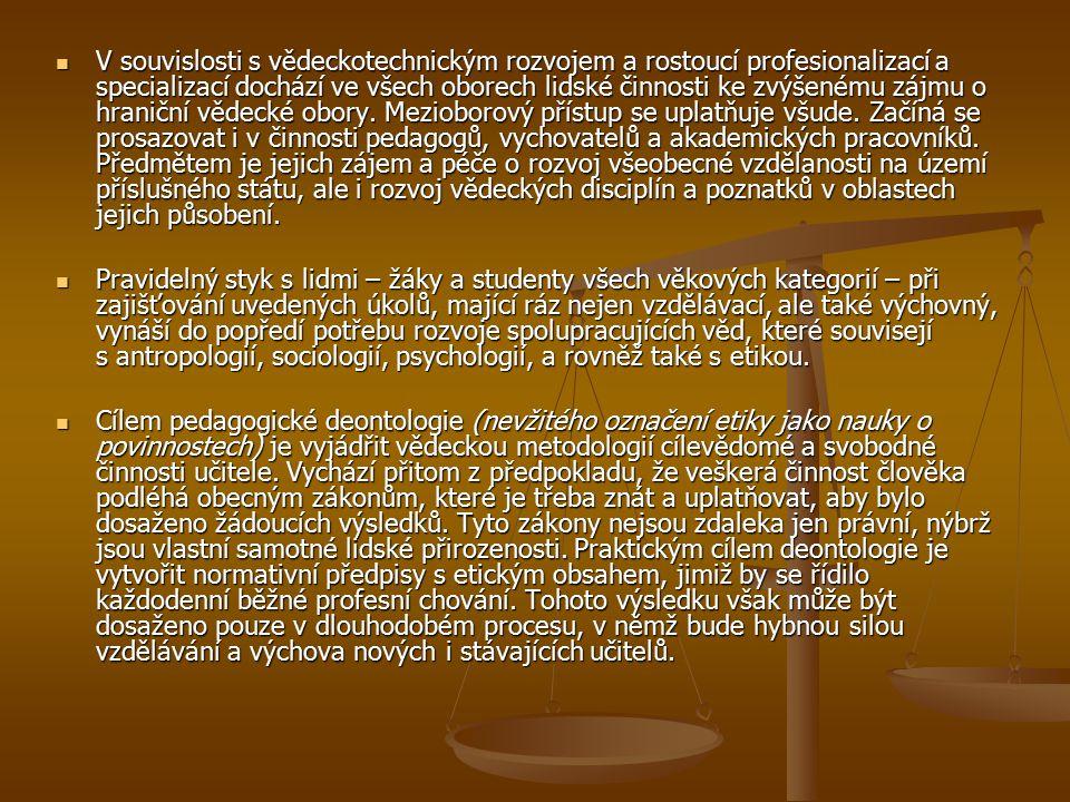 V souvislosti s vědeckotechnickým rozvojem a rostoucí profesionalizací a specializací dochází ve všech oborech lidské činnosti ke zvýšenému zájmu o hraniční vědecké obory. Mezioborový přístup se uplatňuje všude. Začíná se prosazovat i v činnosti pedagogů, vychovatelů a akademických pracovníků. Předmětem je jejich zájem a péče o rozvoj všeobecné vzdělanosti na území příslušného státu, ale i rozvoj vědeckých disciplín a poznatků v oblastech jejich působení.