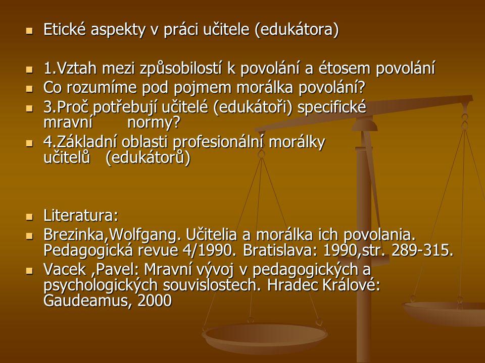 Etické aspekty v práci učitele (edukátora)