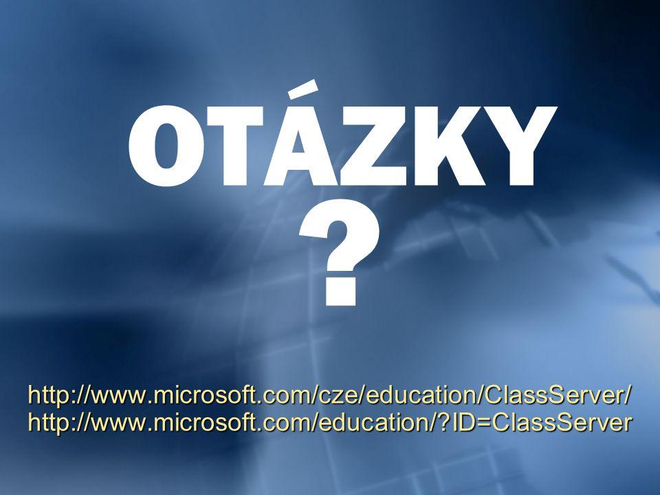 OTÁZKY http://www.microsoft.com/cze/education/ClassServer/