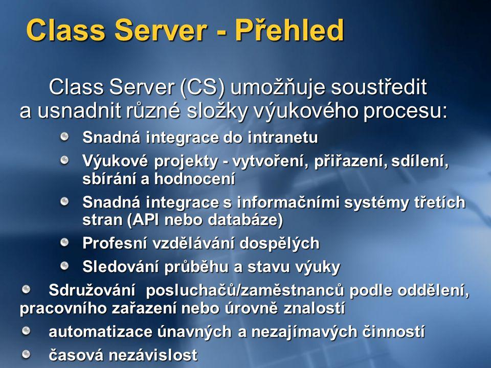 Class Server - Přehled Class Server (CS) umožňuje soustředit a usnadnit různé složky výukového procesu:
