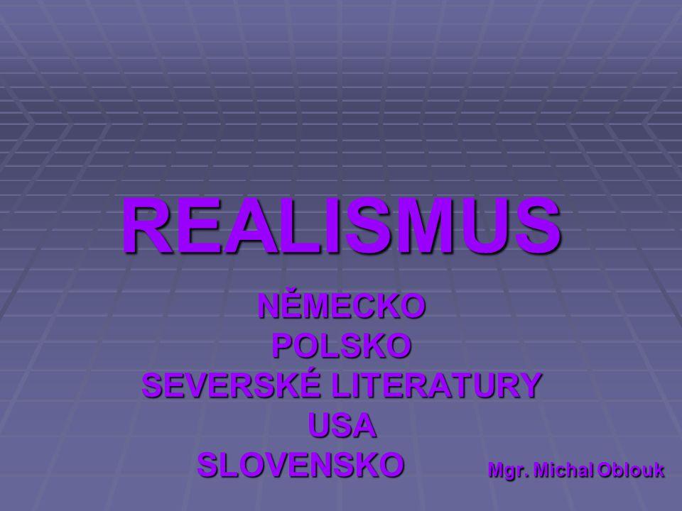 NĚMECKO POLSKO SEVERSKÉ LITERATURY USA SLOVENSKO Mgr. Michal Oblouk
