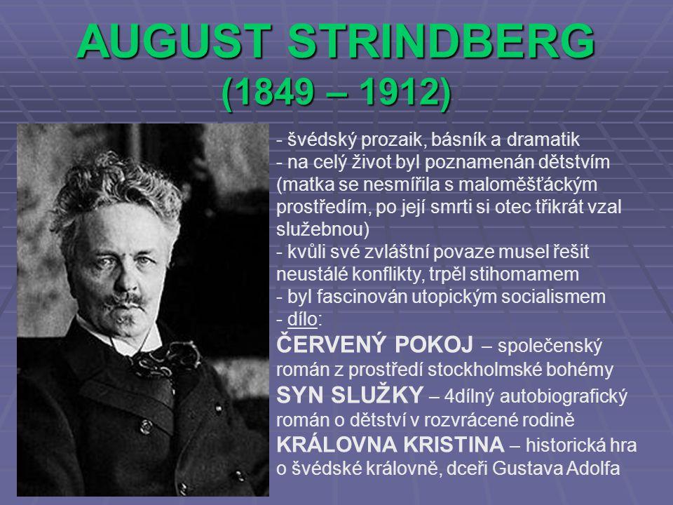 AUGUST STRINDBERG (1849 – 1912) švédský prozaik, básník a dramatik.