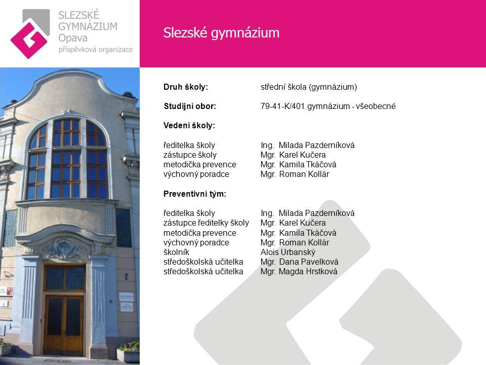 Slezské gymnázium Druh školy: střední škola (gymnázium)