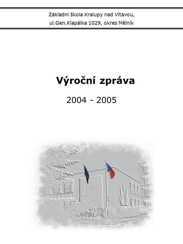 Výroční zpráva 2004 - 2005 Základní škola Kralupy nad Vltavou,