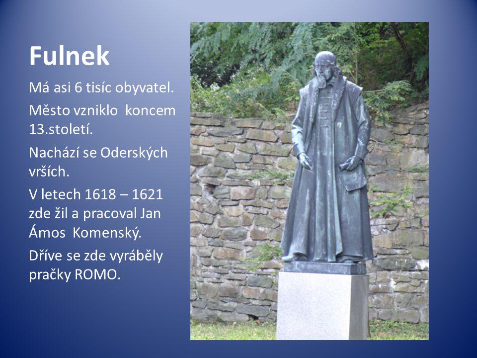 Fulnek Má asi 6 tisíc obyvatel. Město vzniklo koncem 13.století.