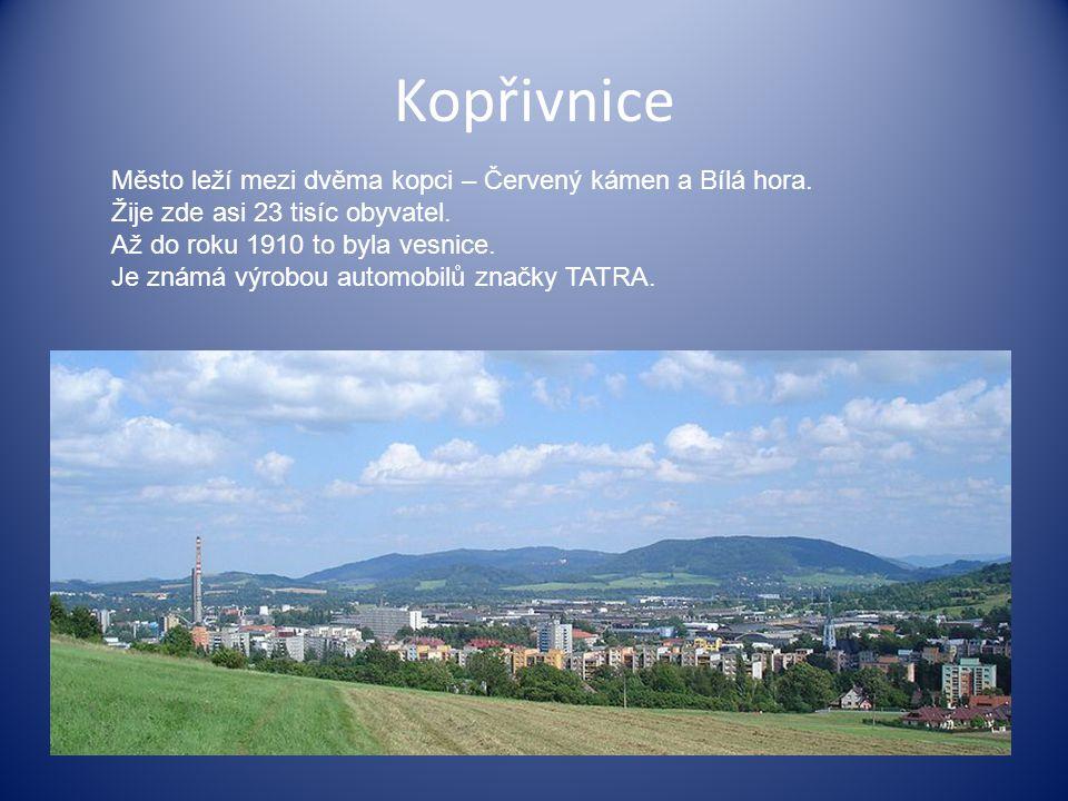 Kopřivnice Město leží mezi dvěma kopci – Červený kámen a Bílá hora.