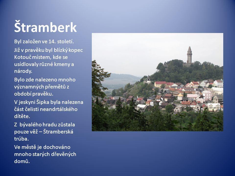Štramberk Byl založen ve 14. století.