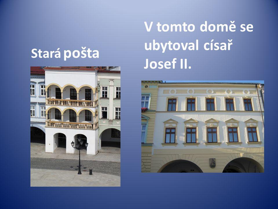 V tomto domě se ubytoval císař Josef II.