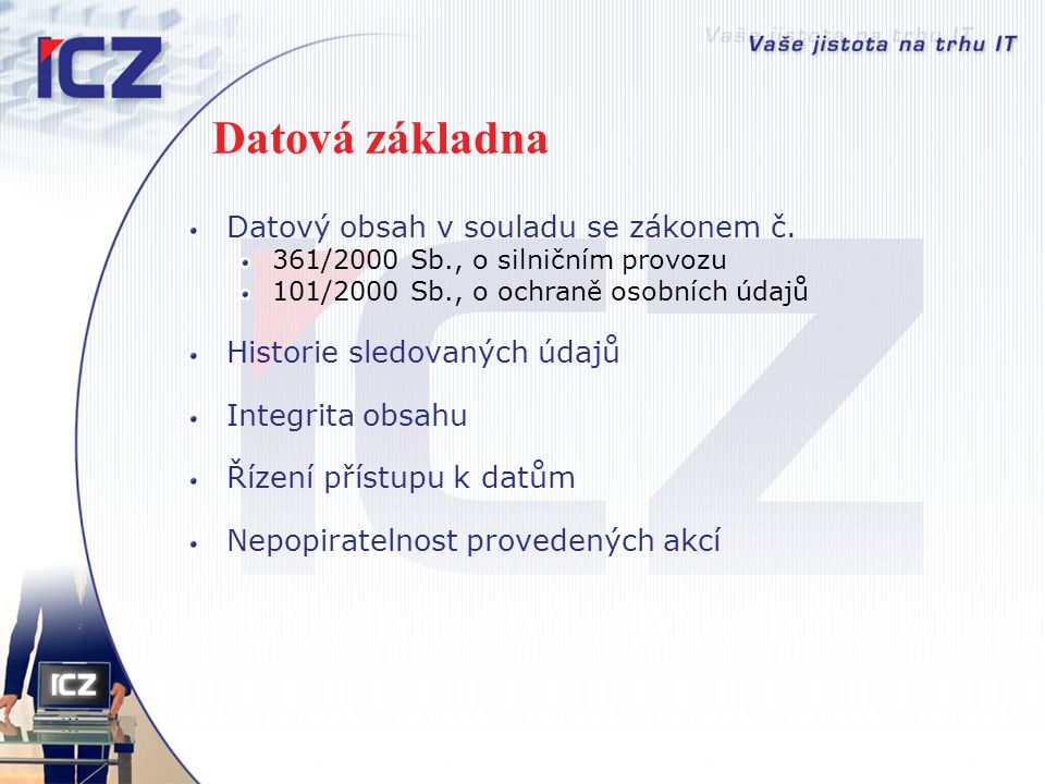 Datová základna Datový obsah v souladu se zákonem č.