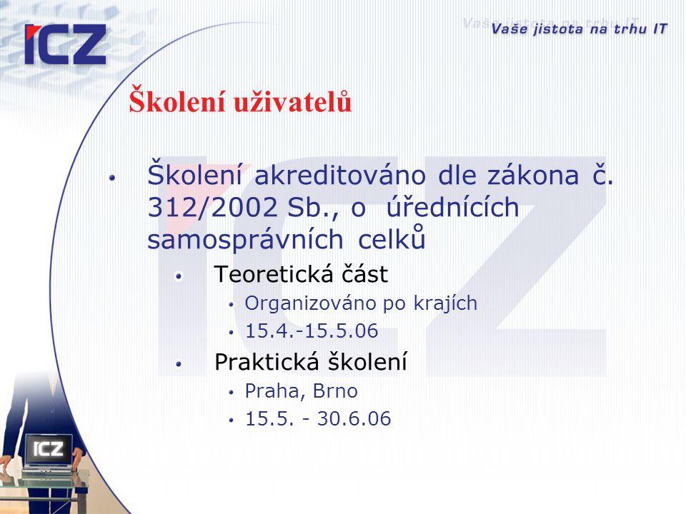 Školení uživatelů Školení akreditováno dle zákona č. 312/2002 Sb., o úřednících samosprávních celků.