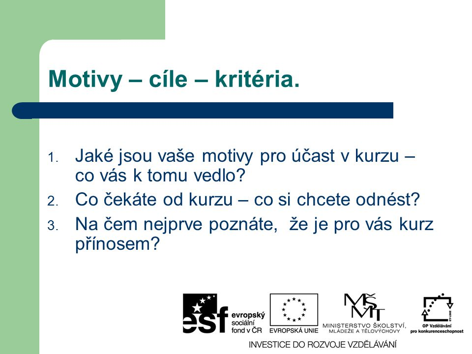 Motivy – cíle – kritéria.