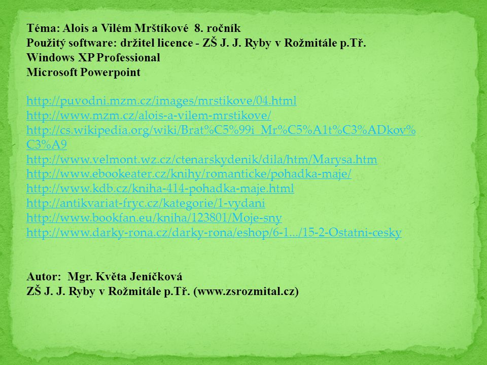 Téma: Alois a Vilém Mrštíkové 8. ročník