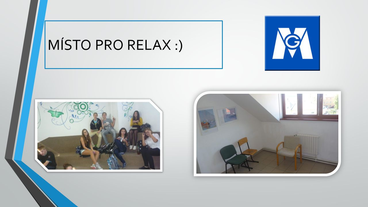 MÍSTO PRO RELAX :)