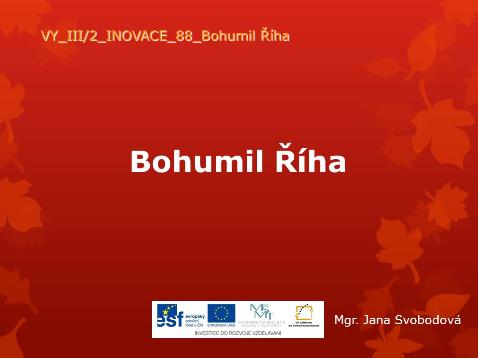 VY_III/2_INOVACE_88_Bohumil Říha