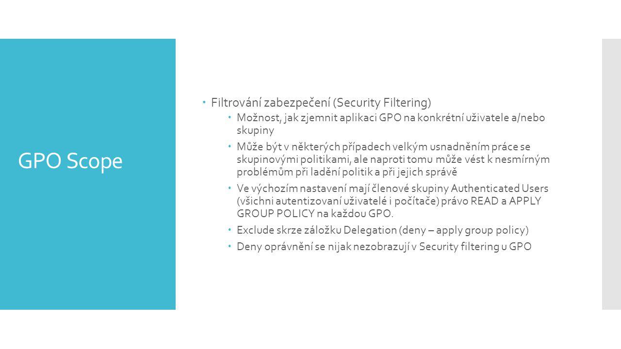 GPO Scope Filtrování zabezpečení (Security Filtering)