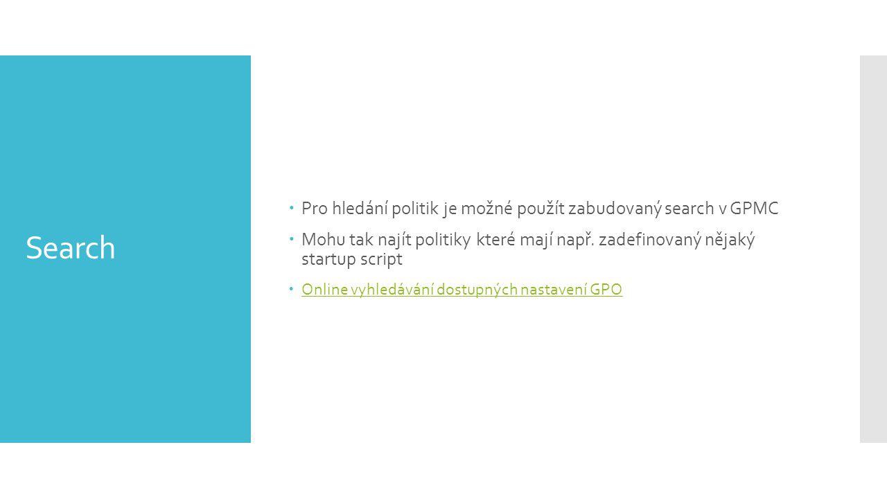 Search Pro hledání politik je možné použít zabudovaný search v GPMC