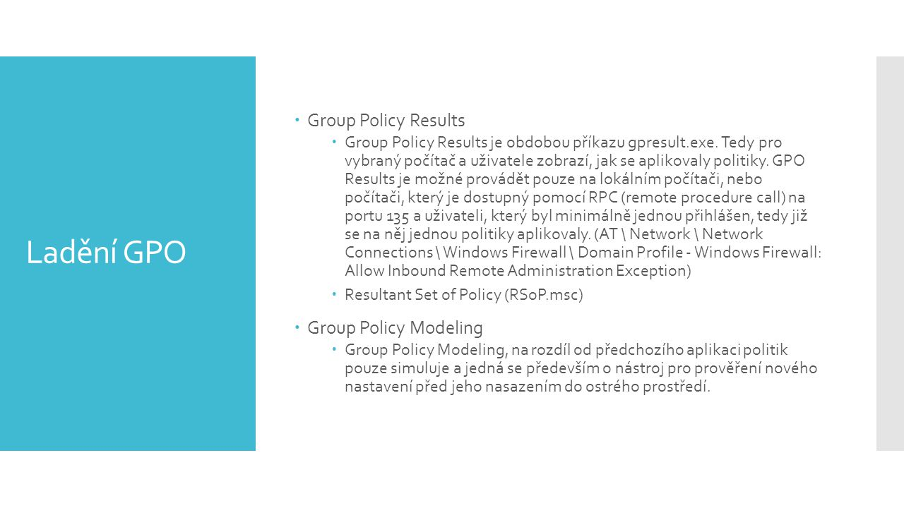 Ladění GPO Group Policy Results Group Policy Modeling