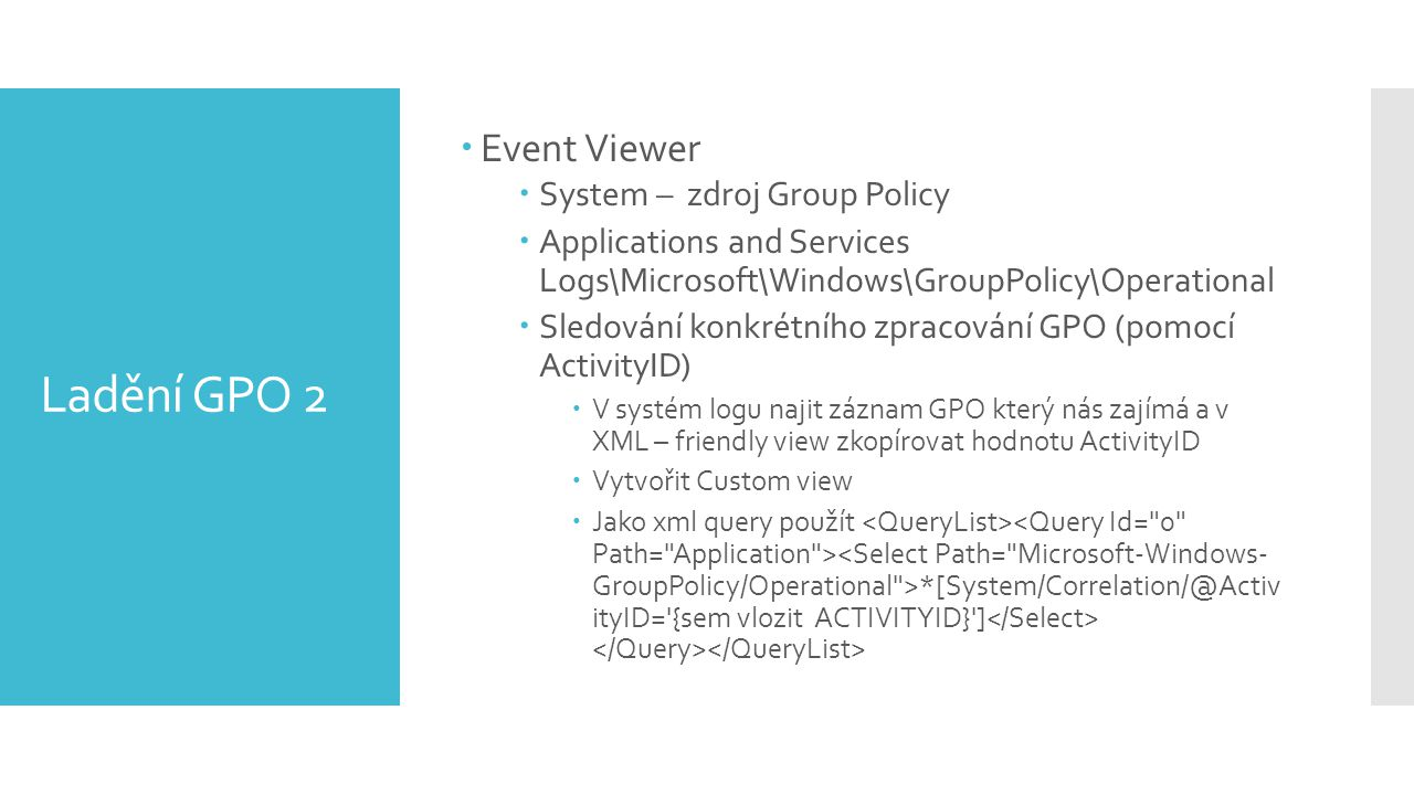 Ladění GPO 2 Event Viewer System – zdroj Group Policy