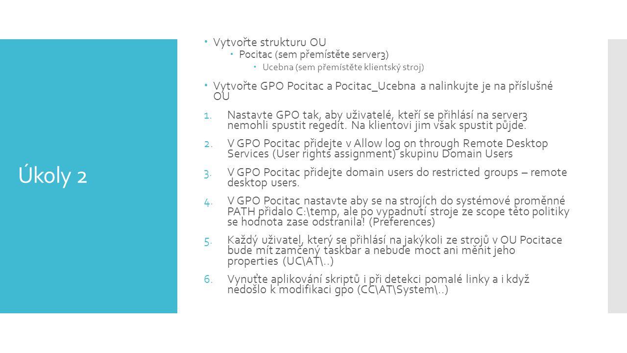 Úkoly 2 Vytvořte strukturu OU