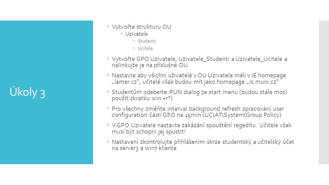 Úkoly 3 Vytvořte strukturu OU