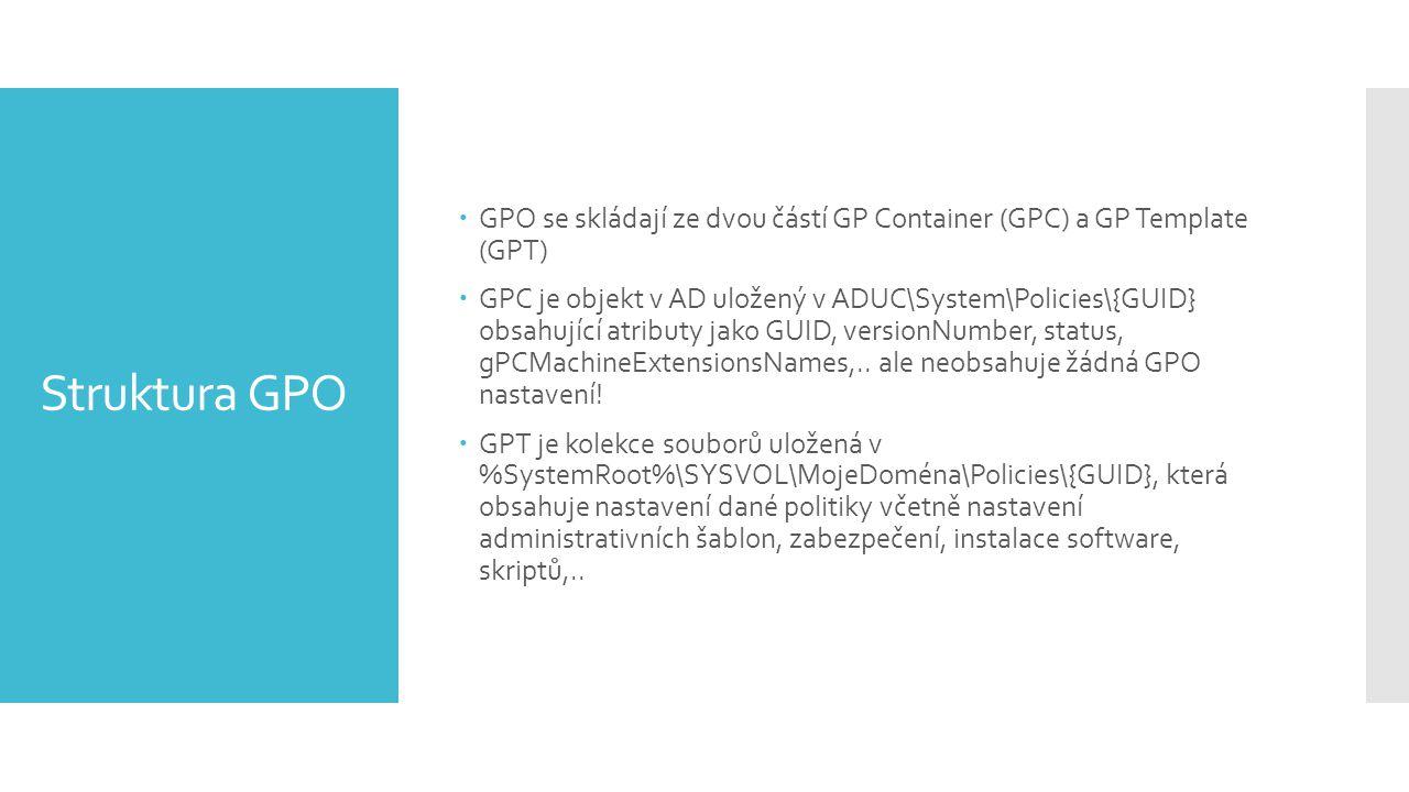 GPO se skládají ze dvou částí GP Container (GPC) a GP Template (GPT)