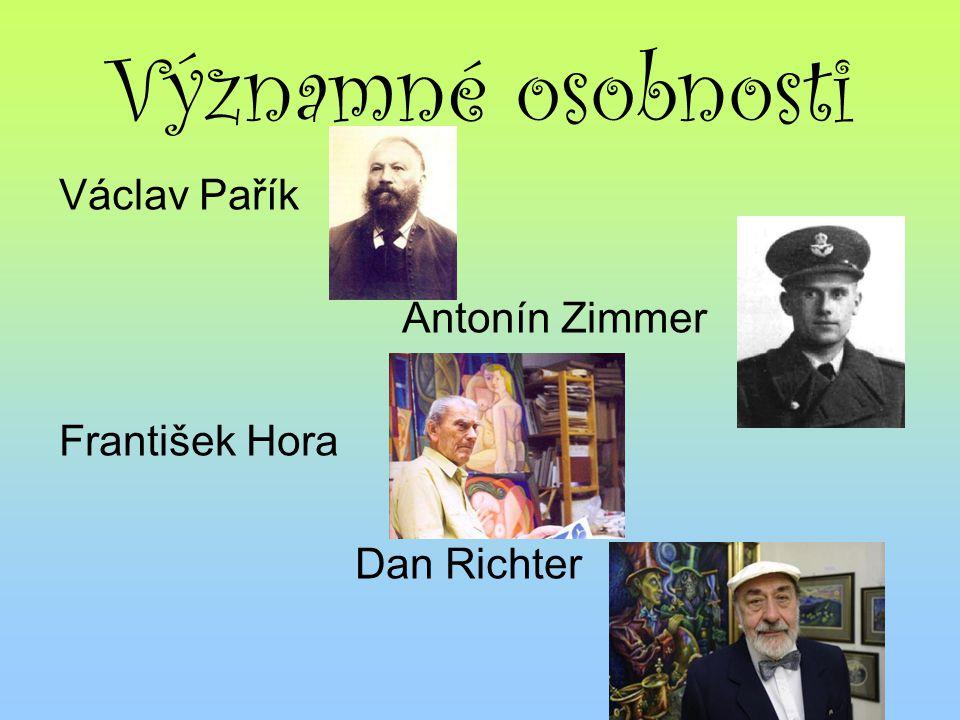 Významné osobnosti Václav Pařík Antonín Zimmer František Hora
