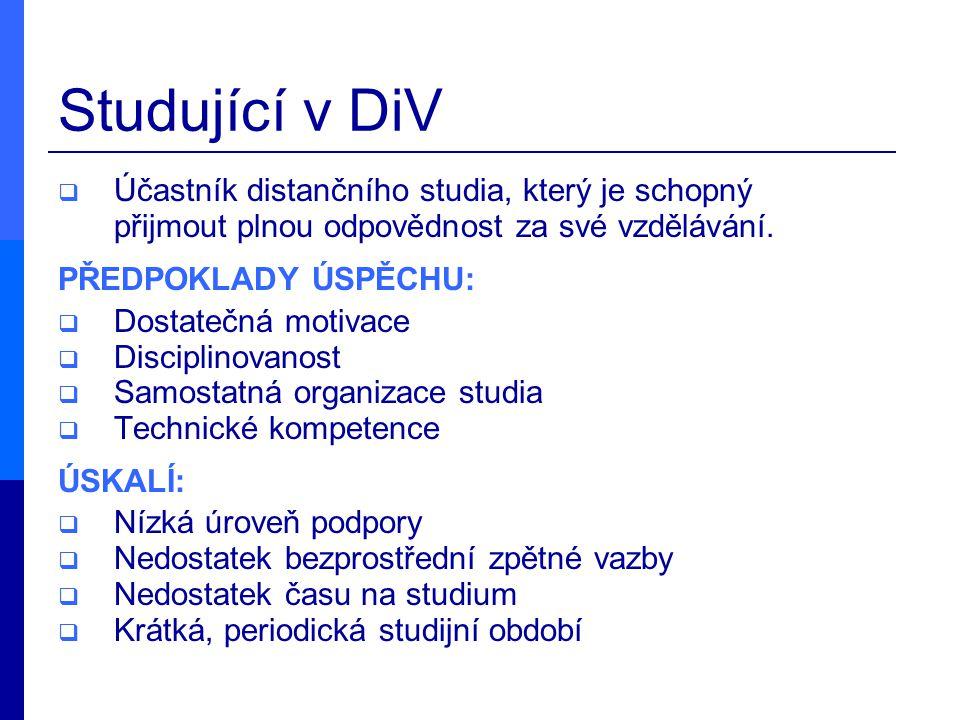 Studující v DiV Účastník distančního studia, který je schopný přijmout plnou odpovědnost za své vzdělávání.