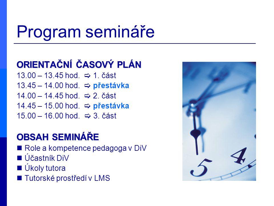 Program semináře ORIENTAČNÍ ČASOVÝ PLÁN OBSAH SEMINÁŘE