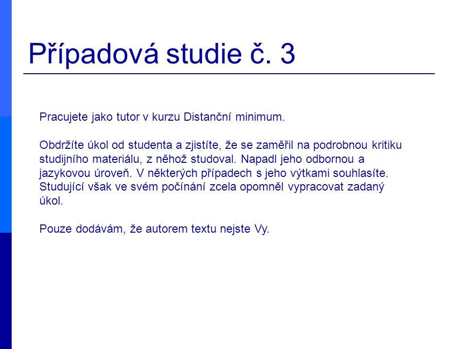 Případová studie č. 3 Pracujete jako tutor v kurzu Distanční minimum.