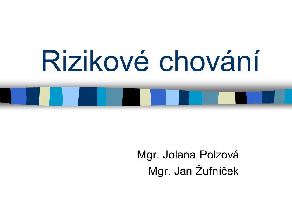 Mgr. Jolana Polzová Mgr. Jan Žufníček