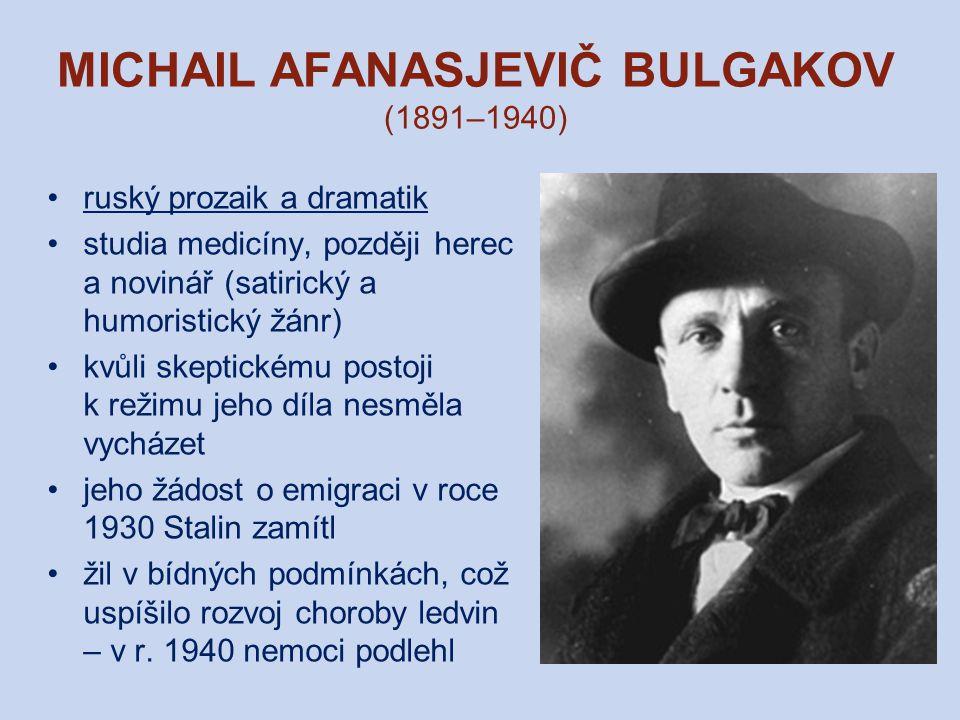 MICHAIL AFANASJEVIČ BULGAKOV (1891–1940)