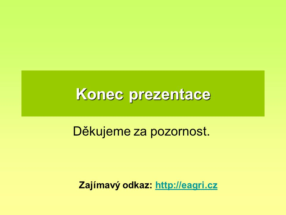 Zajímavý odkaz: http://eagri.cz
