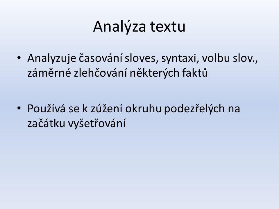 Analýza textu Analyzuje časování sloves, syntaxi, volbu slov., záměrné zlehčování některých faktů.