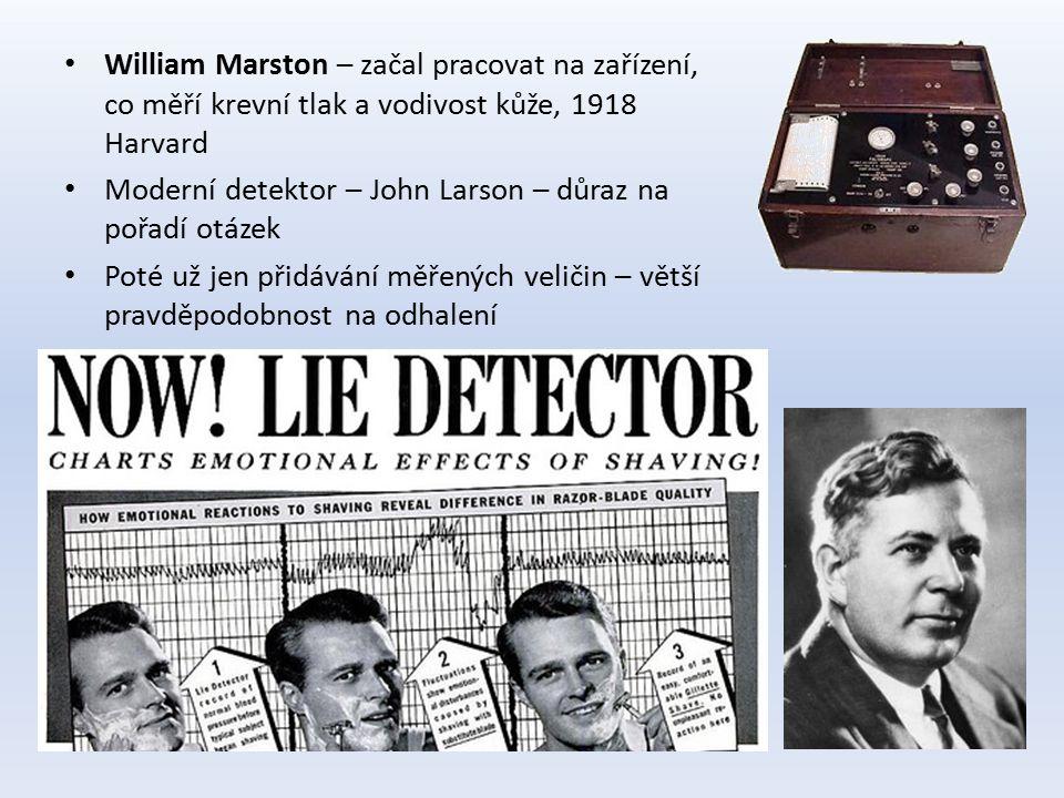 William Marston – začal pracovat na zařízení, co měří krevní tlak a vodivost kůže, 1918 Harvard