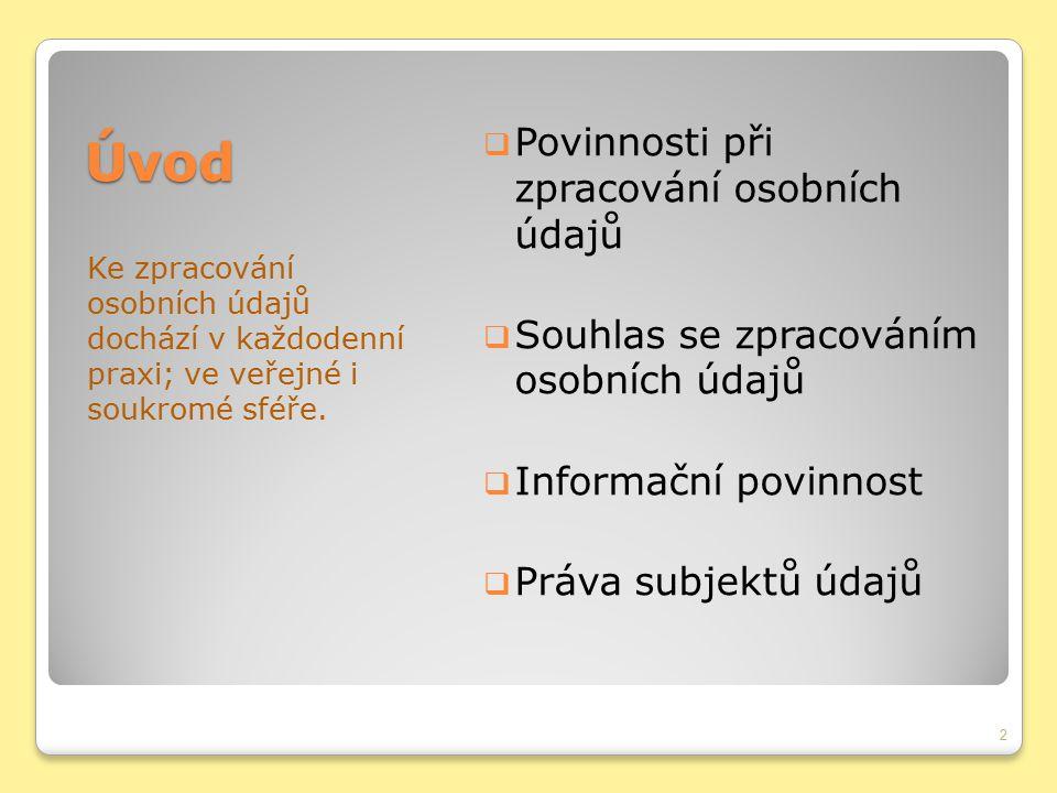 Úvod Povinnosti při zpracování osobních údajů